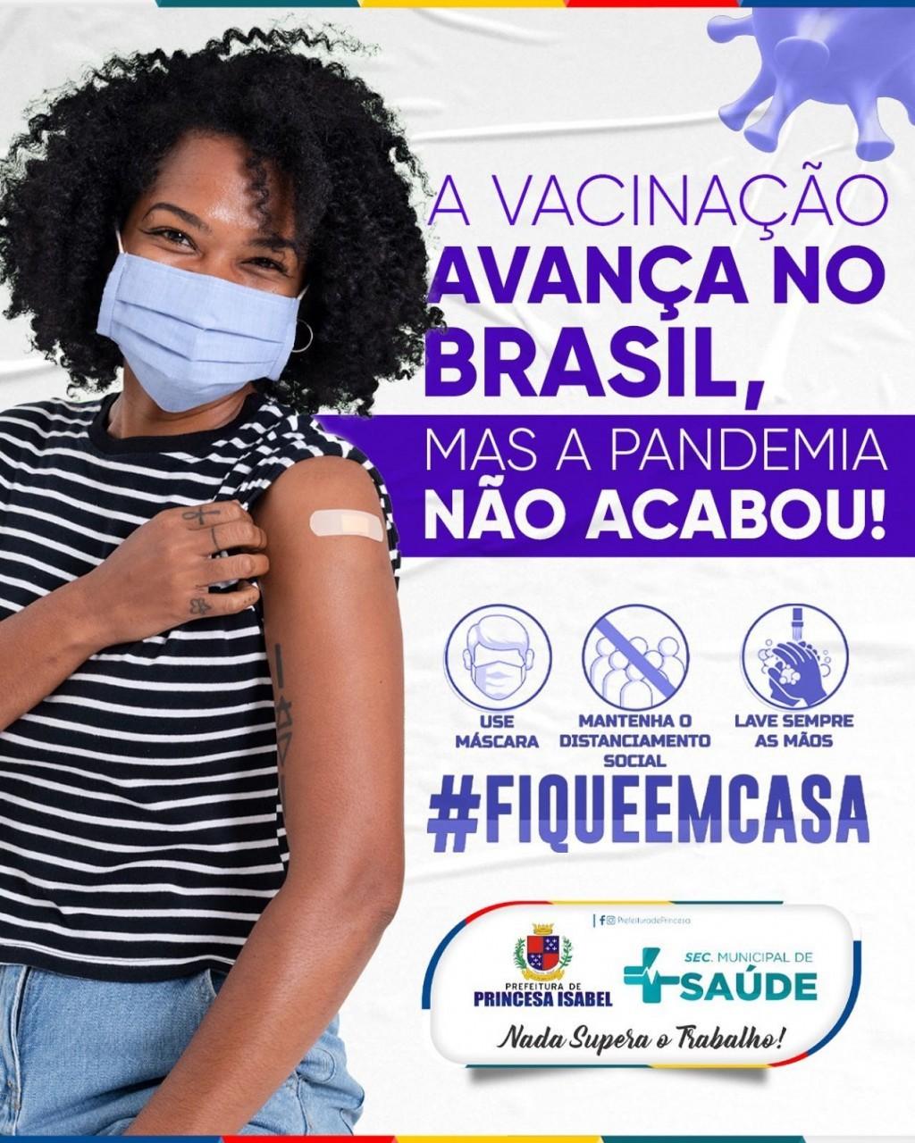 A VACINAÇÃO AVANÇA NO BRASIL, MAS A PANDEMIA NÃO ACABOU!